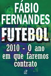 Futebol - 2010 – O ano em que faremos contrato