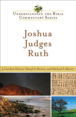 Joshua  Judges  Ruth  Understanding the Bible Commentary Series