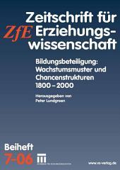 Bildungsbeteiligung: Wachstumsmuster und Chancenstrukturen 1800 - 2000: Zeitschrift für Erziehungswissenschaft. Beiheft 7/2006