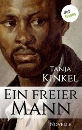 Ein freier Mann: Novelle