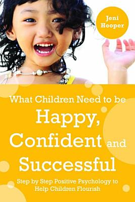 What Children Need to Be Happy  Confident and Successful
