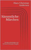 S  mmtliche M  rchen  Einzige vollst  ndige vom Verfasser besorgte Ausgabe PDF