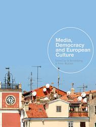 Media  Democracy and European Culture PDF