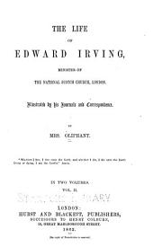 The Life of Edward Irving, Minister of the National Scotch Church, London: Illustrated by His Journals and Correspondence, Volume 2