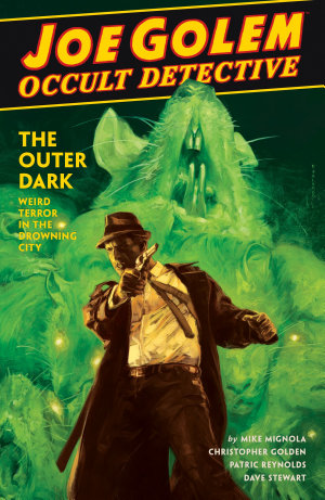 Joe Golem  Occult Detective Volume 2  The Outer Dark