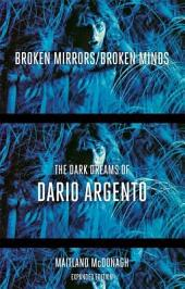 Broken Mirrors, Broken Minds: The Dark Dreams of Dario Argento