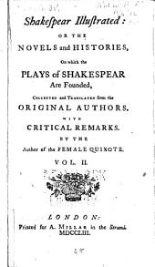 Shakespear Illustrated, Or, The Novels and Histories, on which the Plays of Shakespear are Founded: Volume 2