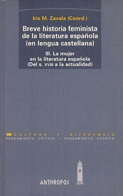 Breve historia feminista de la literatura espa  ola  en lengua castellana    modos de representaci  n desde el siglo XVIII a la actualidad   Alicia G  Andreu     et al   PDF