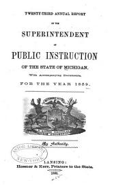 Annual Report of the Superintendent of Public Instruction of the State of Michigan: With Accompanying Documents, for the Year ..., Volume 23