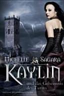 Kaylin und das Geheimnis des Turms PDF