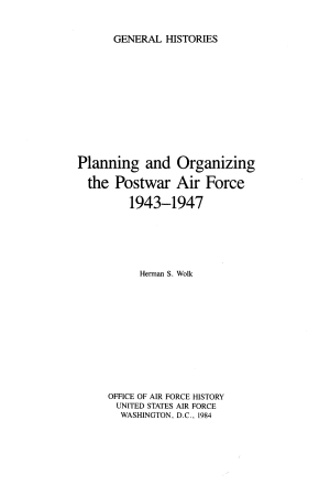 Planning and Organizing the Postwar Air Force  1943 1947 PDF