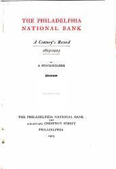 The Philadelphia National Bank: a century's record, 1803-1903