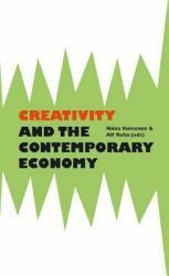 Creativity And The Contemporary Economy Book PDF