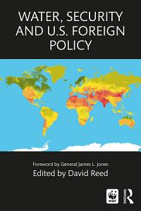 Water  Security and U S  Foreign Policy PDF