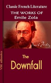 The Downfall: Works Of Zola
