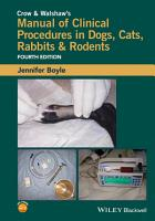 Crow and Walshaw s Manual of Clinical Procedures in Dogs  Cats  Rabbits and Rodents PDF