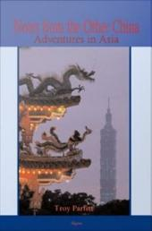 Notes from the Other China: Adventures in Asia
