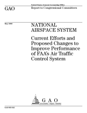 National Airspace System current efforts and proposed changes to improve performance of FAA's air traffic control system.