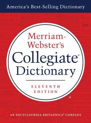 Merriam Webster s Collegiate Dictionary