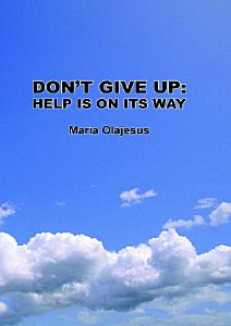 Don't Give Up: Help Is On Its Way