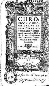 Chronicon Carionis Latine expositum et auctum multis et veteribus et recentibus Historijs, in narrationibus rerum Graecarum, Germanicarum et Ecclesiasticarum