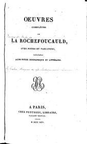 Oeuvres complètes de La Rochefoucauld: avec notes et variantes, précédées d'une notice biographique et littéraire