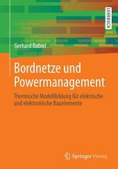 Bordnetze und Powermanagement: Thermische Modellbildung für elektrische und elektronische Bauelemente