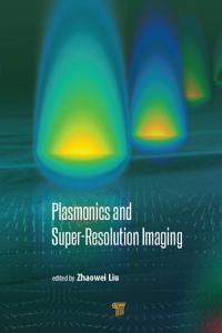Plasmonics and Super Resolution Imaging Book