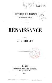 Histoire de France au seizième siècle: Renaissance