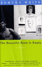 The Beautiful Room Is Empty: A Novel