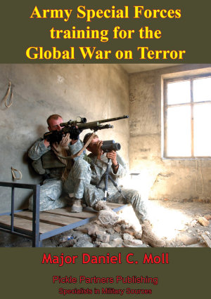 Army Special Forces Training For The Global War On Terror PDF