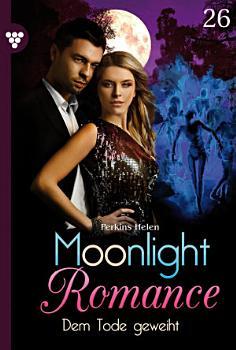 Moonlight Romance 26     Romantic Thriller PDF