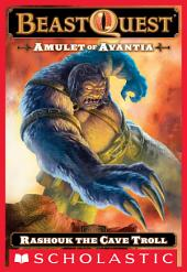 Beast Quest #21: Amulet of Avantia: Rashouk the Cave Troll