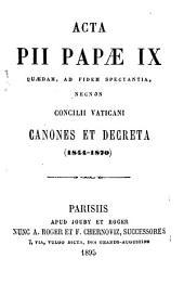 Acta Pii Papae IX quaedam: ad fidem spectantia