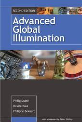 Advanced Global Illumination, Second Edition: Edition 2