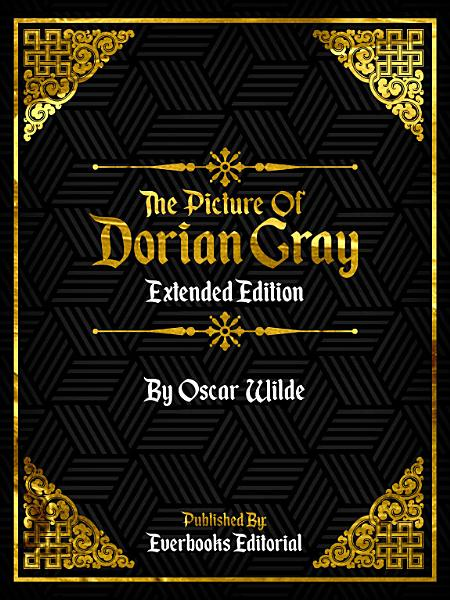 The Picture Of Dorian Gray (Extended Edition) – By Oscar Wilde