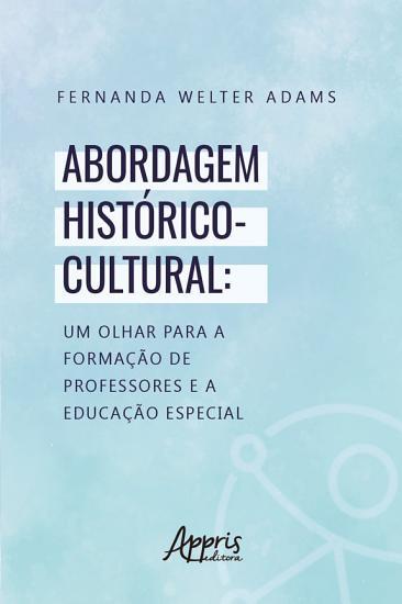 Abordagem Hist  rico Cultural  Um Olhar para a Forma    o de Professores e a Educa    o Especial PDF