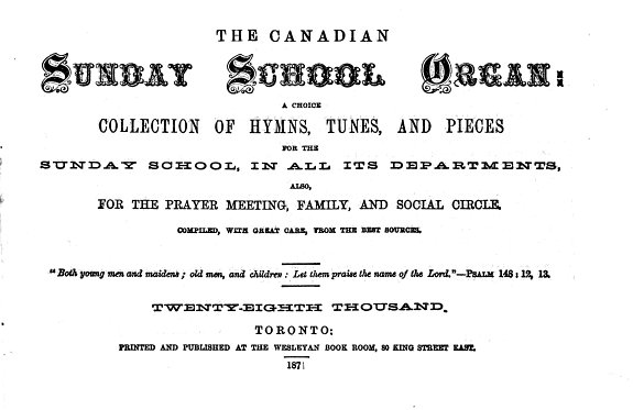 The Canadian Sunday School Organ  a Choice Collection of Hymns  Tunes  and Pieces for the Sunday School  in All Its Departments  Also  for the Prayer Meeting  Family and Social Circle PDF