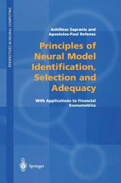 Principles of Neural Model Identification, Selection and Adequacy: With Applications to Financial Econometrics