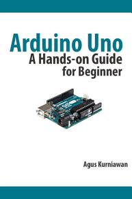 Arduino Uno  A Hands On Guide for Beginner PDF