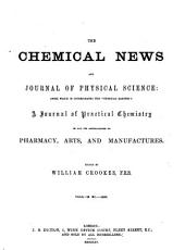 The Chemical News and Journal of Physical Science: Volumes 11-12