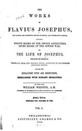 The Works of Flavius Josephus ...: Containing Twenty Books of the Jewish Antiquities, Seven Books of the Jewish War, and the Life of Josephus, Written by Himself, Volumes 1-2