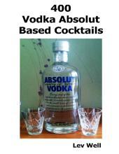 400 Vodka Absolut Based Cocktails