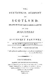 The statistical account of Scotland: Drawn up from the communications of the ministers of the different parishes, Volume 13