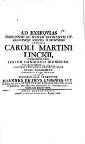 Ad exsequias Nobilissimi ... Iuvenis Caroli Martini Linckii Noribergensis Iurium Candidati, solenni cerimonia prosequendas ... invitat Jo. Pet. de Ludewig