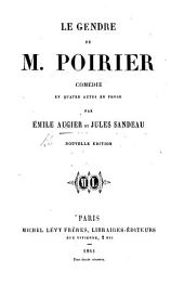 Le Gendre de M. Poirier. Comédie enquatre actes en prose. (Deuxième édition.)