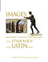Images Building English Vocabulary with Etymology from Latin Book I PDF