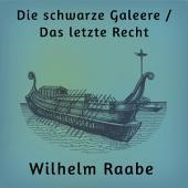 Die schwarze Galeere / Das letzte Recht: Zwei Erzählungen