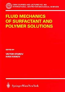 Fluid Mechanics of Surfactant and Polymer Solutions