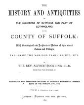The History and Antiquities of the County of Suffolk: With Genealogical and Architectural Notices of Its Several Towns and Villages, Volume 2